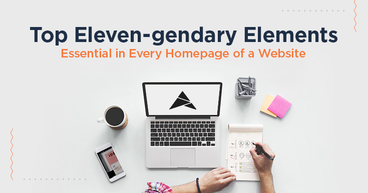 Top 11 Elements Essential in Every Homepage of a Website