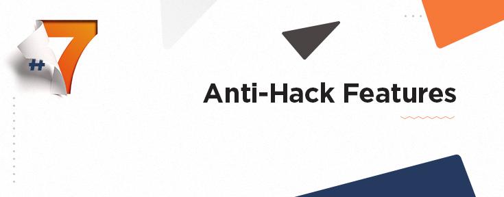 Anti-Hack Features