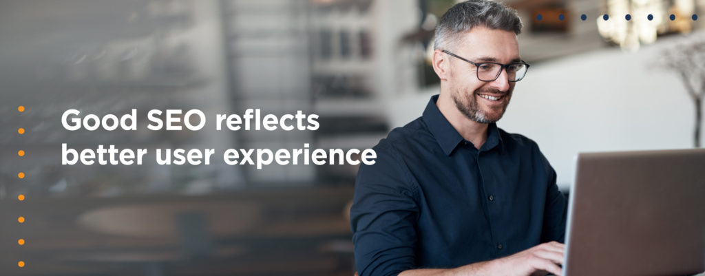 Good SEO reflects better user experience