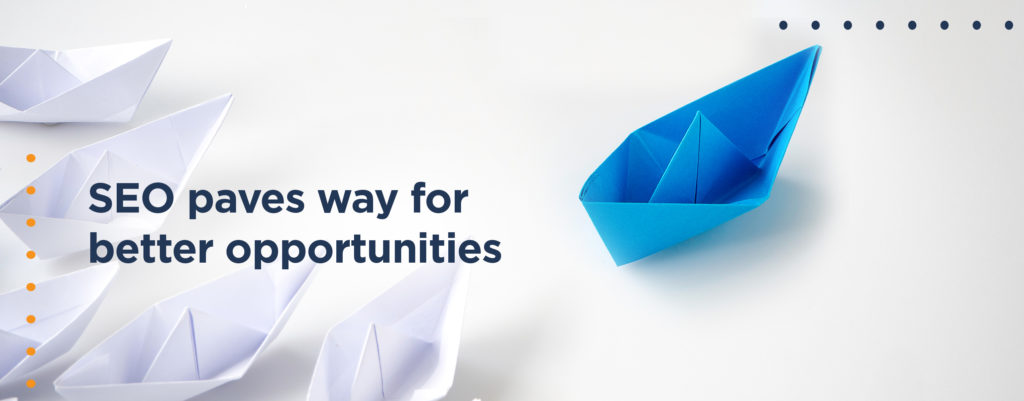 SEO paves way for better opportunities