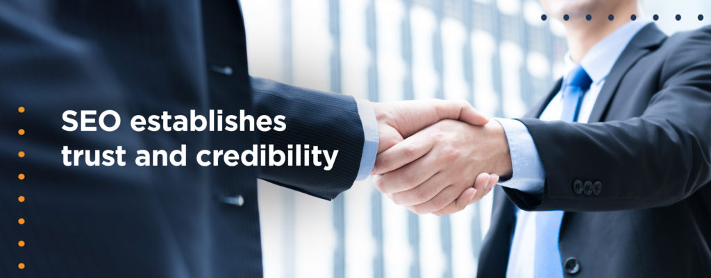 SEO establishes trust and credibility