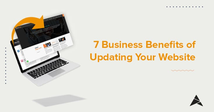 7 Business Benefits of Updating Your Website