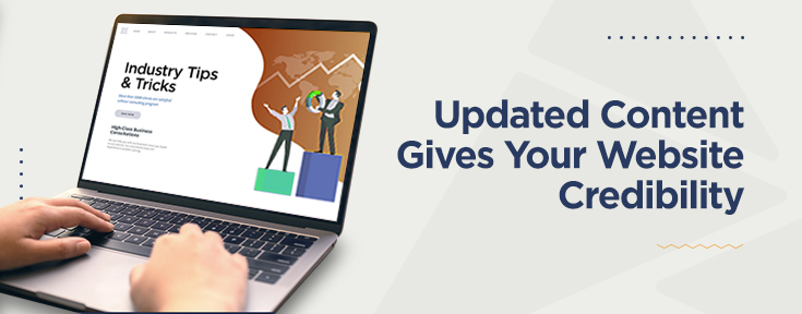 Updated Contents Gives Your Website Credibility