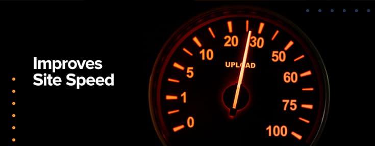 Improves Site Speed