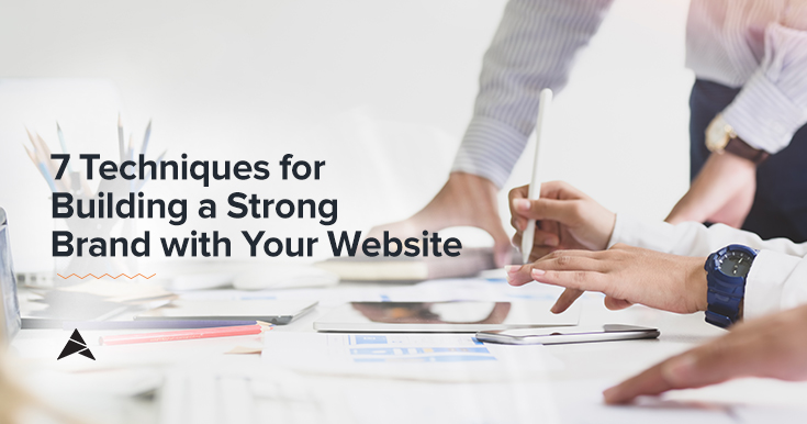 7 Techniques for Building a Strong Brand with Your Website