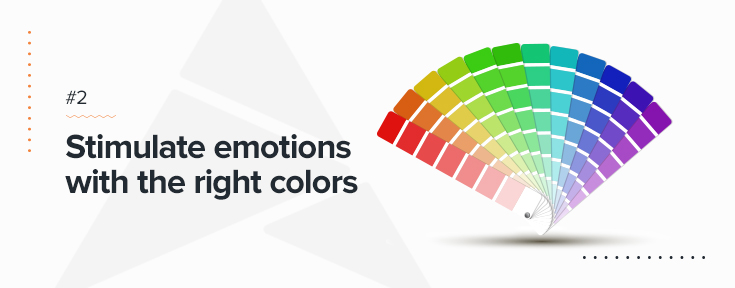 Stimulate emotions with the right colors