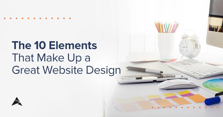 10 Elements That Make Up a Great Website Design