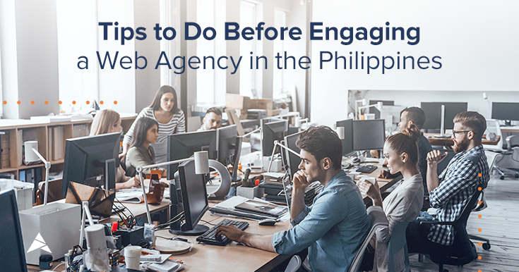 Things to do before engaging a web agency in the philippines
