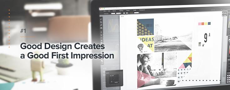 Good Design Creates a Good First Impression