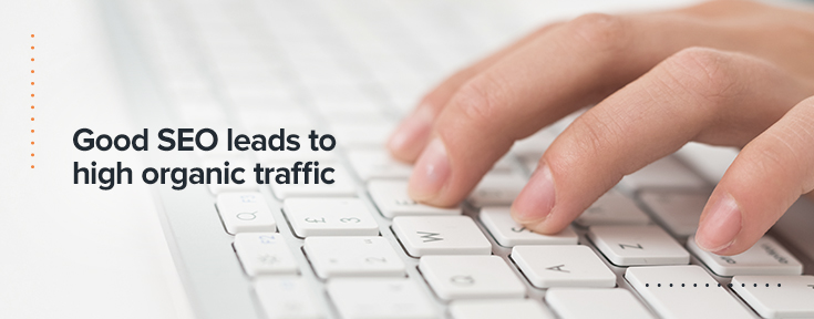 Good SEO leads to high organic traffic
