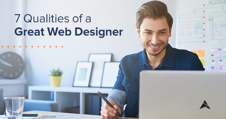 7 Qualities of a Great Web Designer