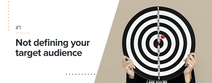 not defining your target audience is a content marketing mistake
