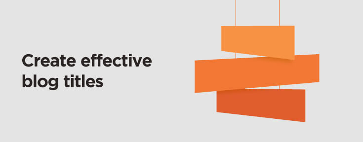 Create effective blog titles
