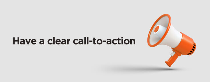 Have a clear call-to-action to create an engaging blog