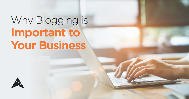 why blogging is important to your business