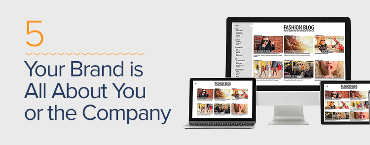 Your brand is all about your or the company