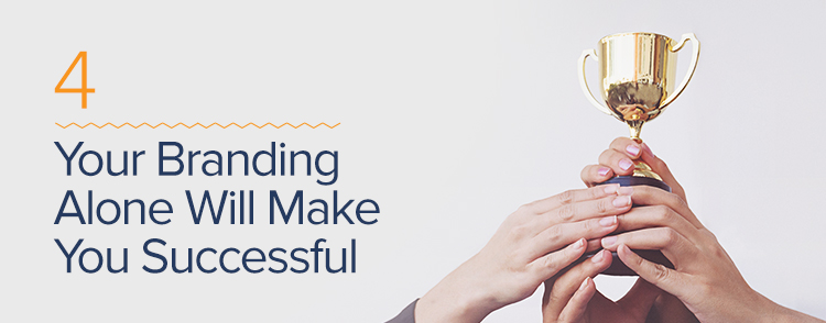 Your branding alone will make you successful