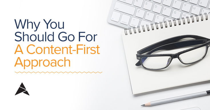 why you should go for a content-first-approach